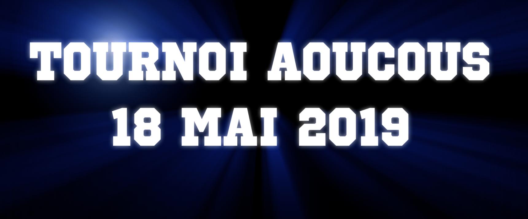 Tournoi des Aoucous le 18 Mai 2019